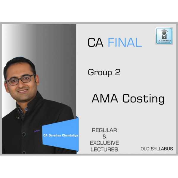 CA Final AMA Only Cost Regular Course : Video Lecture + Study Material By CA Darshan Chandaliya (For Dec. 2019 & Onwards)