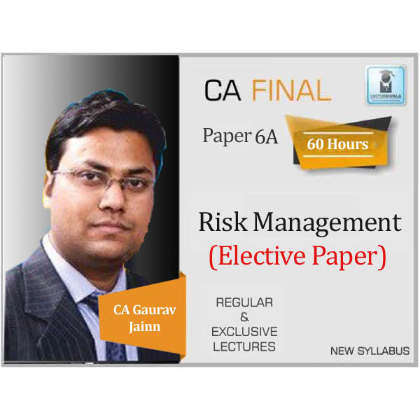 CA Final Risk Management Elective Paper Regular Course : Video Lecture + Study Material By CA Gaurav Jain (For May 2020 & Onwards)