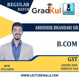 B.com Goods And Services Tax (GST) Full Course : Video Lecture + Notes by Abhishek Bhandari Sir (For Exam 2020-21)