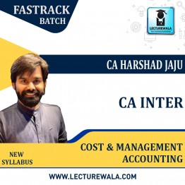 CA Inter Cost Accounting New Syllabus Fastrsack Course : Video Lecture + Study Material by CA Harshad Jaju (For Nov. 2021 & May 2022)