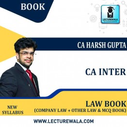 CA Inter Law [Company Laws +Other Laws & MCQ Book]: Study Material By CA Harsh Gupta (For Nov. 2021)