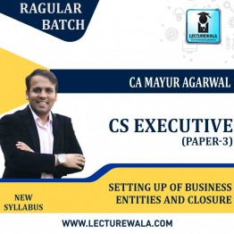 CS Executive Setting up of Business Entities and Closure (Paper-3) : Video Lecture + Study Material by CA Mayur Agarwal (For June-21, Dec-21)