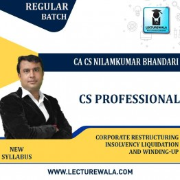 CS Professional Corporate Restructuring Insolvency Liquidation And Winding-up New Syllabus Regular Course : Video Lecture + Study Material by CA CS Nilamkumar Bhandari (For June-21, Dec-21)
