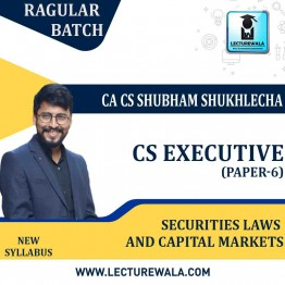CS Executive Securities Laws and Capital Markets (Paper- 6) New Syllabus  : Video Lecture + Study Material by CA CS Shubham Shukhlecha (For June-21, Dec-21)