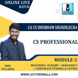 CS Professional MODULE - 3 COMBO (CFLSE + MCS + Insolvency ) New Syllabus Online Live Batch  : Video Lecture + Study Material by CA CS Shubham Sukhlecha  (For June-21, Dec-21)