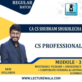 CS Professional MODULE - 3 COMBO (CFLSE + MCS + Insolvency ) New Syllabus Regular Course : Video Lecture + Study Material by CA CS Shubham Sukhlecha  (For June-21, Dec-21)