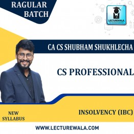 CS Professional Insolvency (IBC) New Syllabus Regular Course : Video Lecture + Study Material by CA CS Shubham Sukhlecha  (For June-21, Dec-21)