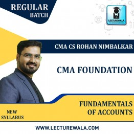 CMA Foundation Fundamentals Of Accounting Regular Course New Syllabus : Video Lecture + Study Material By CMA CS Rohan Nimbalkar (For Dec 21 & June 22)