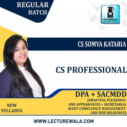 CS Professional (DPA + SACMDD) New Syllabus Regular Course : Video Lecture + Study Material by CS Somya Kataria (For June-21 and Dec 2021)