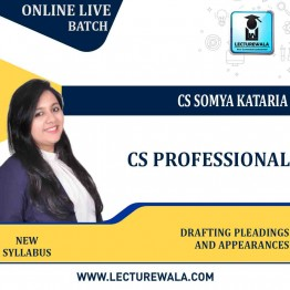 CS Professional Drafting Pleadings and Appearances New Syllabus Online Live Batch : Video Lecture + Study Material by CS Somya Kataria (For June-21 and Dec 2021)