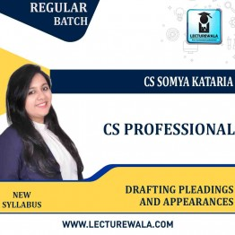 CS Professional Drafting Pleadings and Appearances New Syllabus Regular Course : Video Lecture + Study Material by CS Somya Kataria (For June-21 and Dec 2021)