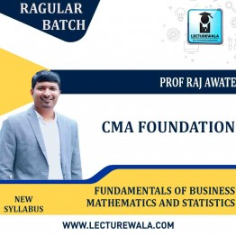 CMA Foundation Fundamentals Of Business Mathematics And Statistics Regular Course : Video Lecture + Study Material by Prof. Raj Awate (For June. 2021 )