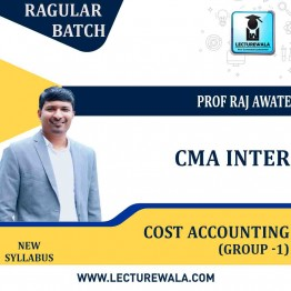 CMA Inter (GROUP - 1) Cost Accounting Regular Course : Video Lecture + Study Material by Prof. Raj Awate (For June. 2021 )