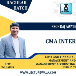 CMA Inter (GROUP - 2) Cost And Financial Management And Management Accounting Regular Course : Video Lecture + Study Material by Prof. Raj Awate (For June. 2021 )