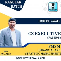 CS Executive  Financial and Strategic Management (Paper-8): Video Lecture + Study Material by Prof. Raj Awate (For June-21, Dec-21)