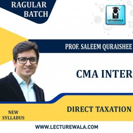 CMA Inter (GROUP - 1) Direct Taxation New Syllabus Regular Course : Video Lecture + Study Material by Prof. Saleem Quraishee (For, Dec-20 - June-21 )