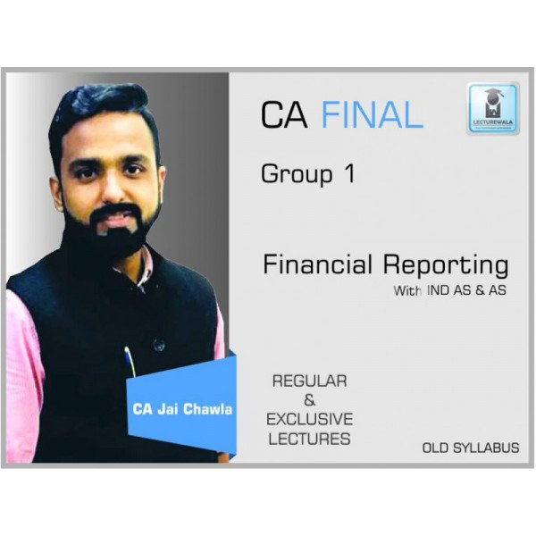 CA FINAL FINANCIAL REPORTING WITH AS IND AS (FULL ) BY CA JAI CHAWLA (FOR MAY 2019)
