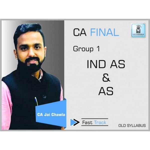CA Final Only AS Ind AS Old Syllabus Crash Course : Video Lecture + Study Material By CA Jai Chawla (For Nov. 2019)