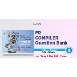 CA Final Financial Reporting  Compiler  Question Bank : Study Material By CA Jai Chawla (For MAY 2021 TO Nov. 2021)