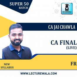 CA Final FR (Super 50) Live New Syllabus Crash & Regular Course : Video Lecture By CA Jai Chawla (For Nov 2021 & May 2022)