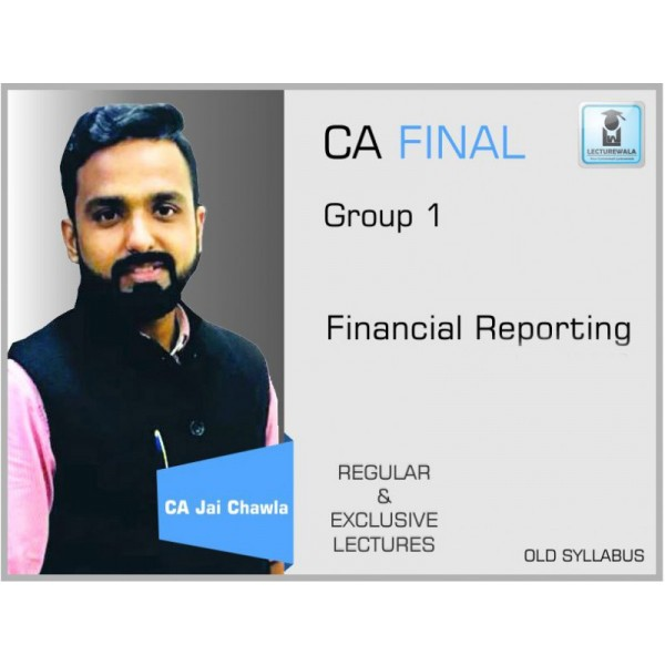 CA Final FR Old Syllabus Crash & Regular Course : Video Lecture + Study Material By CA Jai Chawla (For Nov. 2019)