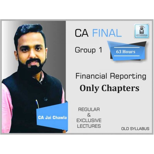 CA Final FR Only Chapter Old Syllabus Crash & Regular Course : Video Lecture + Study Material By CA Jai Chawla (For Nov. 2019)