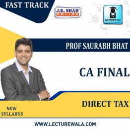CA Final Direct Tax Fast Track in English : New Syllabus by JK Shah Classes Prof Saurabh Bhat (For May 2021 & Nov.2021)