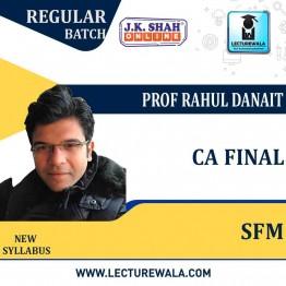 CA Final SFM In English Regular Course : New Syllabus by JK Shah Classes Prof Rahul Danait (For May 2021 & Nov.2021)