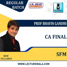 CA Final SFM In Hindi Regular Course : New Syllabus by JK Shah Classes Prof Bhavin Gandhi (For May 2021 & Nov.2021)