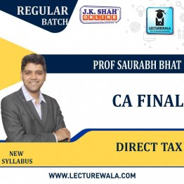 CA Final Direct Tax In English Regular Course : New Syllabus by JK Shah Classes Prof Saurabh Bhat (For May 2021 & Nov.2021)