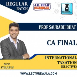 CA Final International Taxation (Elective) In English Regular Course : New Syllabus by JK Shah Classes Prof Saurabh Bhat (For May 2021 & Nov.2021)