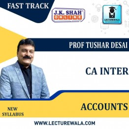CA Inter Accounting  Fast Track  in English  : New Syllabus by JK Shah Classes Prof Tushar Desai  (For May 2021 & Nov.2021)