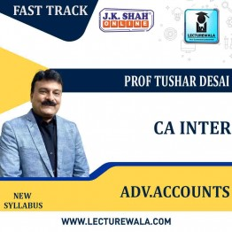 CA Inter Advanced  Accounting  Fast Track  in English  : New Syllabus by JK Shah Classes Prof Tushar Desai  (For May 2021 & Nov.2021)