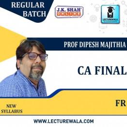 CA Final New Financial Reporting  In English Regular Course : New Syllabus by JK Shah Classes Prof  Dipesh Majithia (For May 2021 & Nov.2021)