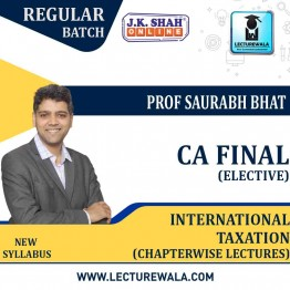 CA Final International Taxation (Elective) In English Chapterwise Lectures : New Syllabus by JK Shah Classes Prof Saurabh Bhat (For May 2021 & Nov.2021)