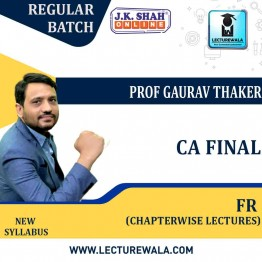 CA Final New Financial Reporting In English Chaptereise Lectures : New Syllabus by JK Shah Classes Prof Gaurav Thaker (For May 2021 & Nov.2021)