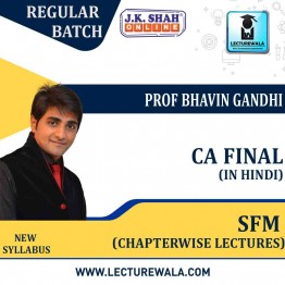 CA Final SFM In Hindi Chapterwise Lectures : New Syllabus by JK Shah Classes Prof Bhavin Gandhi (For May 2021 & Nov.2021)