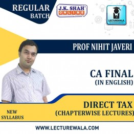 CA Final Direct Tax In English Chapterwise Lectures : New Syllabus by JK Shah Classes Prof Nihit Javeri (For May 2021 & Nov.2021)