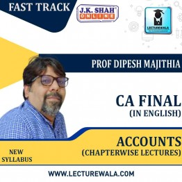 CA Inter Accounting Fast Track In English Chapterwise Lectures : New Syllabus by JK Shah Classes Prof Dipesh Majithia (For May 2021 & Nov.2021)