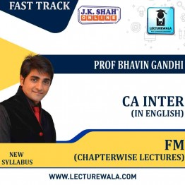 CA Inter Financial Management Fast Track  in English Chapterwise Lectures : New Syllabus by JK Shah Classes Prof Bhavin Gandhi  (For May 2021 & Nov.2021)