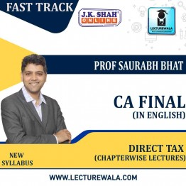 CA Final Direct Tax Fast Track in English Chapterwise Lectures : New Syllabus by JK Shah Classes Prof Saurabh Bhat (For May 2021 & Nov.2021)