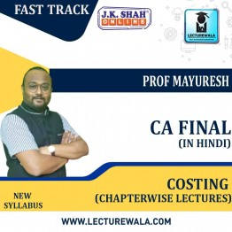 CA Final New Costing Fast Track in Hindi + ENGLISH Chapterwise Lectures : New Syllabus by JK Shah Classes Prof Mayuresh Sir (For May 2021 & Nov.2021)
