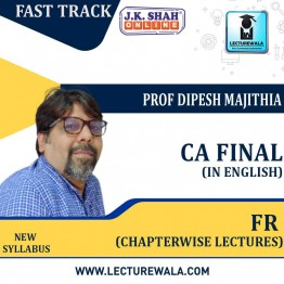 CA Final New Financial Reporting(FR) Fast Track In English Chapterwise Lectures : New Syllabus by JK Shah Classes Prof  Dipesh Majithia (For May 2021 & Nov.2021)