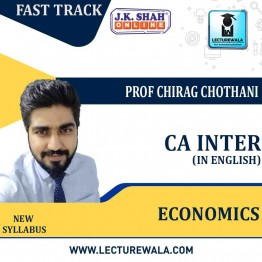 CA Inter Economics Fast Track  in English : New Syllabus by JK Shah Classes Prof Chirag Chothani  (For May 2021 & Nov.2021)