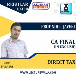 CA Final Direct Tax In English Regular Course : New Syllabus by JK Shah Classes Prof Nihit Javeri (For May 2021 & Nov.2021)
