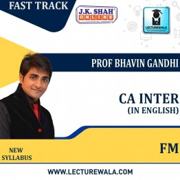 CA Inter Financial Management Fast Track  in English : New Syllabus by JK Shah Classes Prof Bhavin Gandhi  (For May 2021 & Nov.2021)