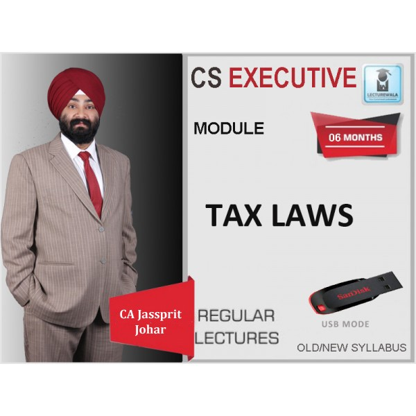 CS Executive Tax Laws Regular Course : Video Lecture + Study Material By CA Jassprit S. Johar (For May 2020 & Nov. 2020)