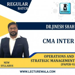 CMA INTER OPERATIONS & STRATEGIC MANAGEMENT (Paper-9) Regular Course : Video Lecture + Study Material By Dr. Jinesh Shah (For Dec.2021 & June 2022)