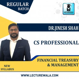 CS PROFESSIONAL (OLD PORTION)  FINANCIAL,TREASURY & MANAGEMENT Regular Course : Video Lecture + Study Material By Dr. Jinesh Shah (For June 2021)