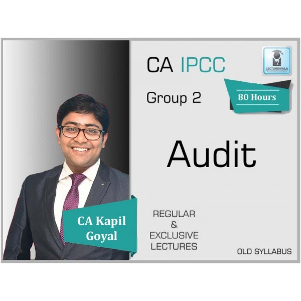 CA IPCC Audit Old Syllabus Regular Course by CA Kapil Goyal (For May 2020)